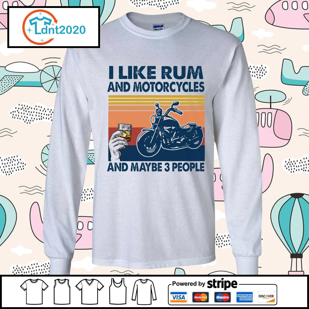 I like rum and motorcycles and maybe 3 people vintage s longsleeve-tee