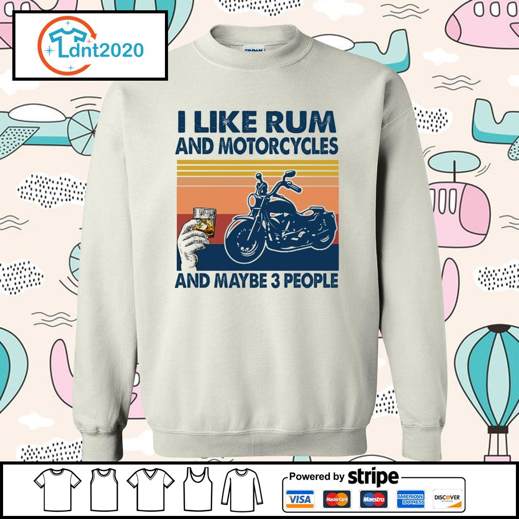 I like rum and motorcycles and maybe 3 people vintage s sweater