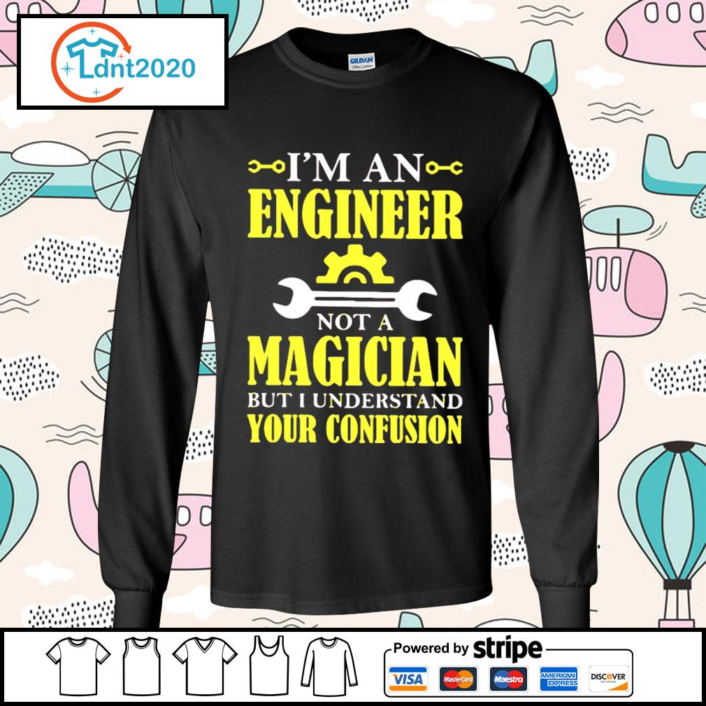 I'm an engineer not a magician but I understand your confusion s longsleeve-tee