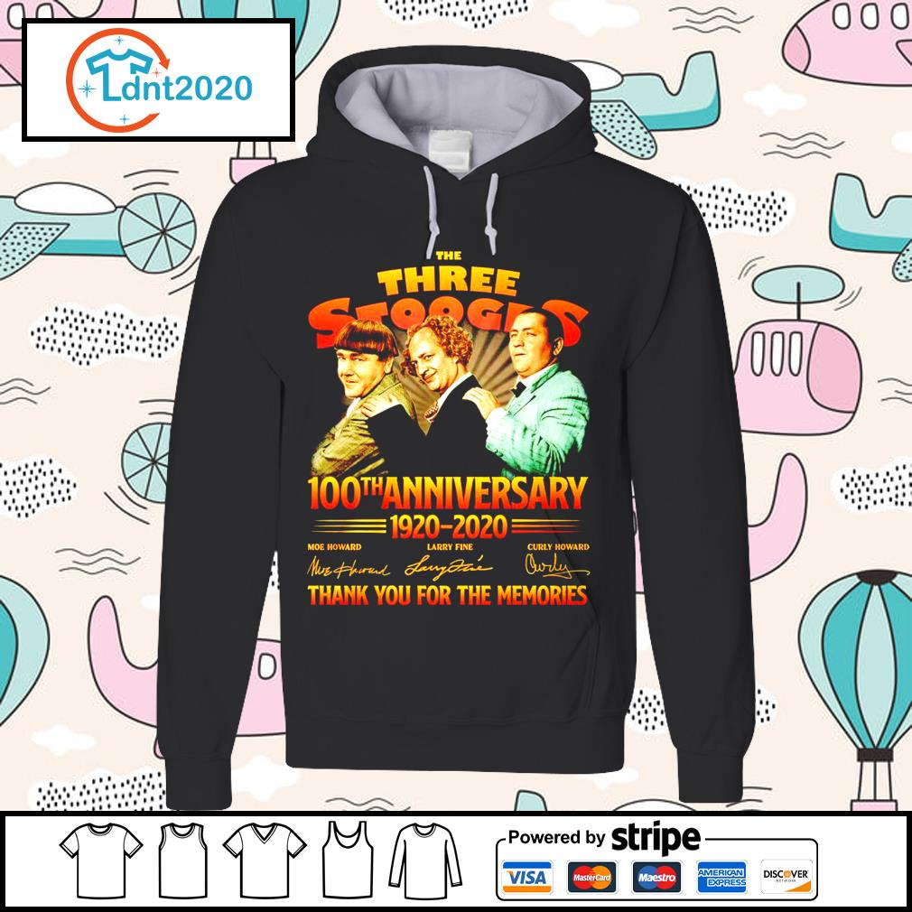 The Three Stooges 100th anniverary 1920 2020 thank you for the memories s hoodie