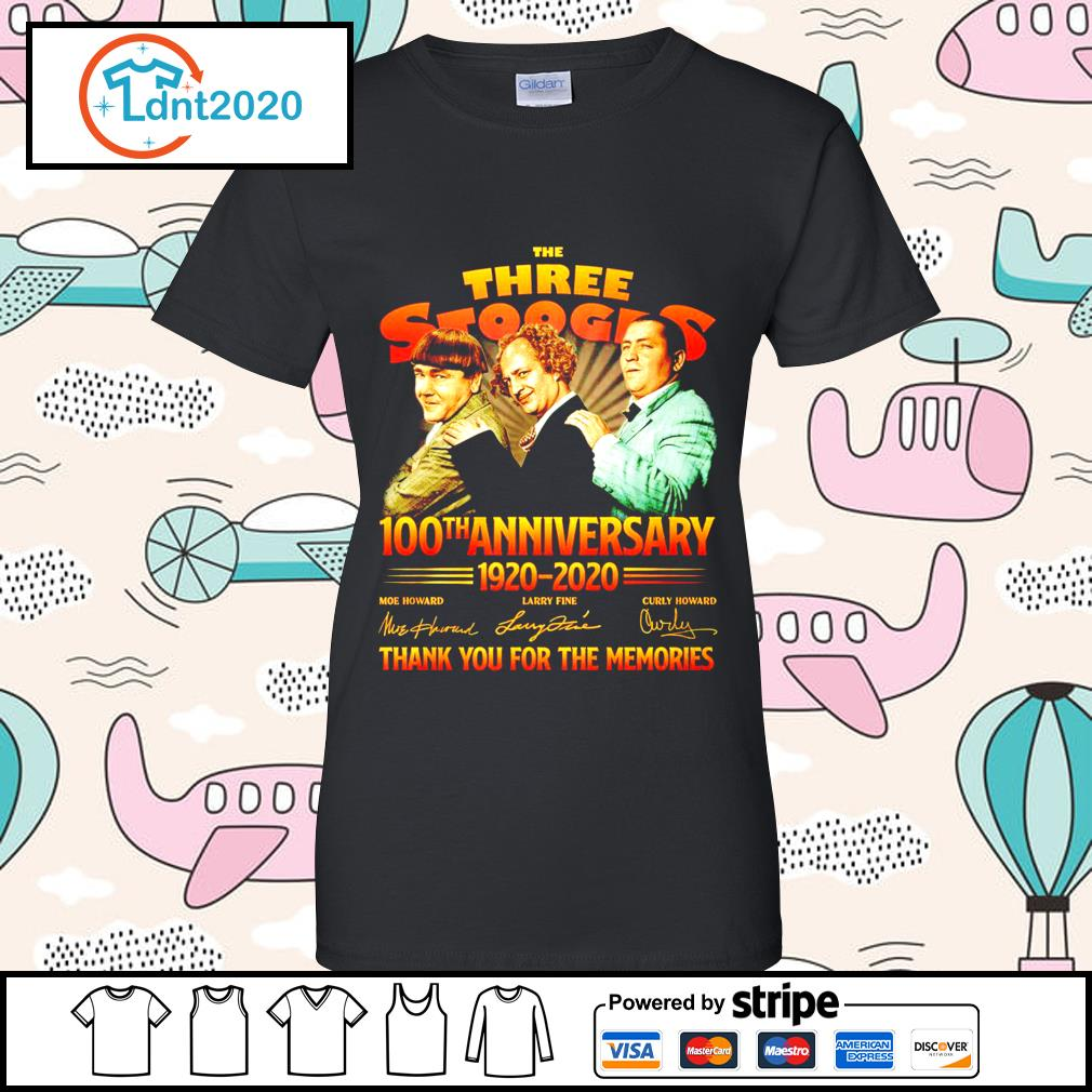 The Three Stooges 100th anniverary 1920 2020 thank you for the memories s ladies-tee