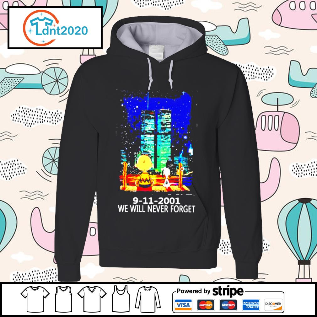 9 11 2001 we will never forget s hoodie