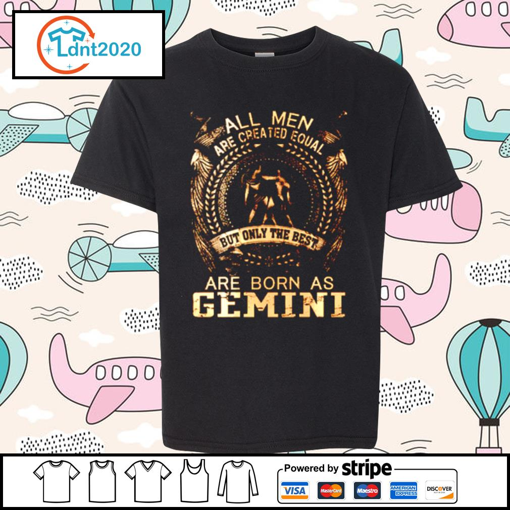 All Men Are Created Equal But Only The Best Are Born In Gemini s youth-tee