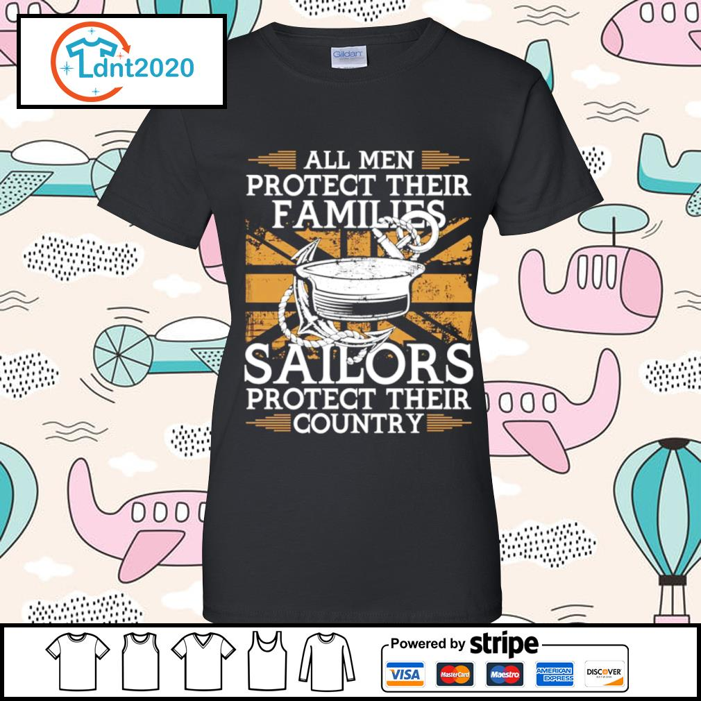 All men protect their families sailors protect their country s ladies-tee