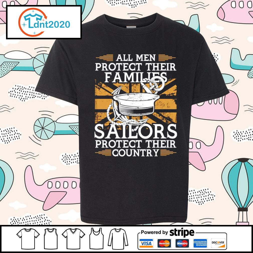 All men protect their families sailors protect their country s youth-tee