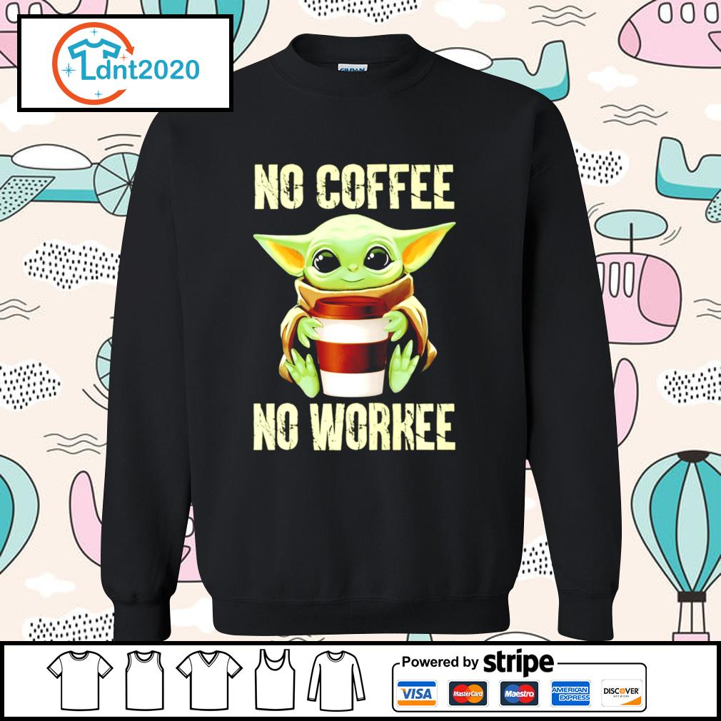 Baby Yoda no coffee no workee s sweater