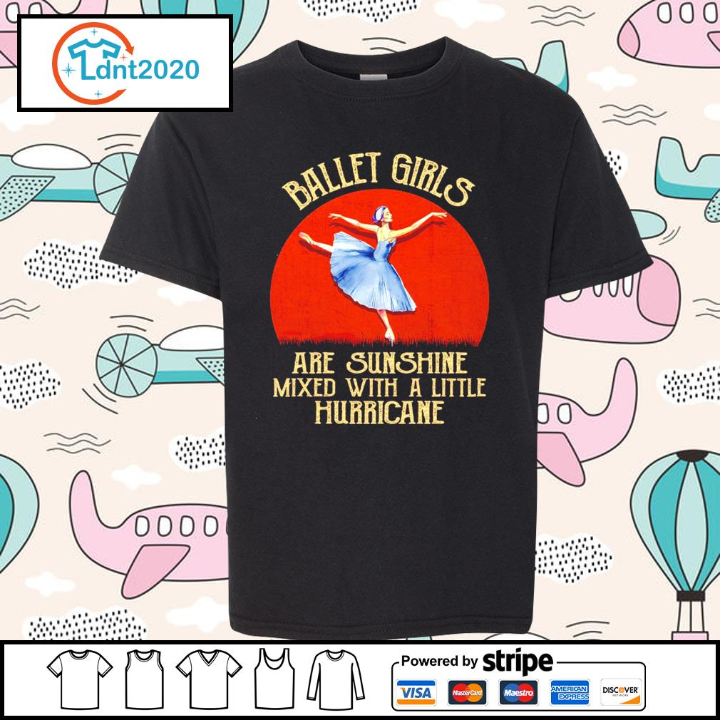 Ballet girl are sunshine mixed with a little hurricane halloween s youth-tee