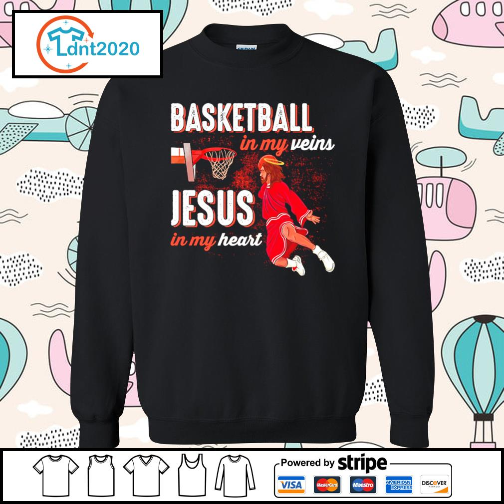 Basketball in my veins Jesus in my heart s sweater