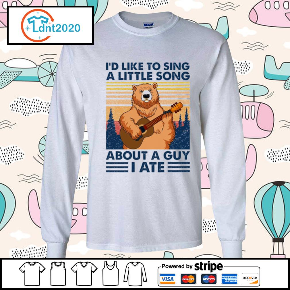 Bear guitar I'd like to sing a little song about a guy I ate vintage s longsleeve-tee