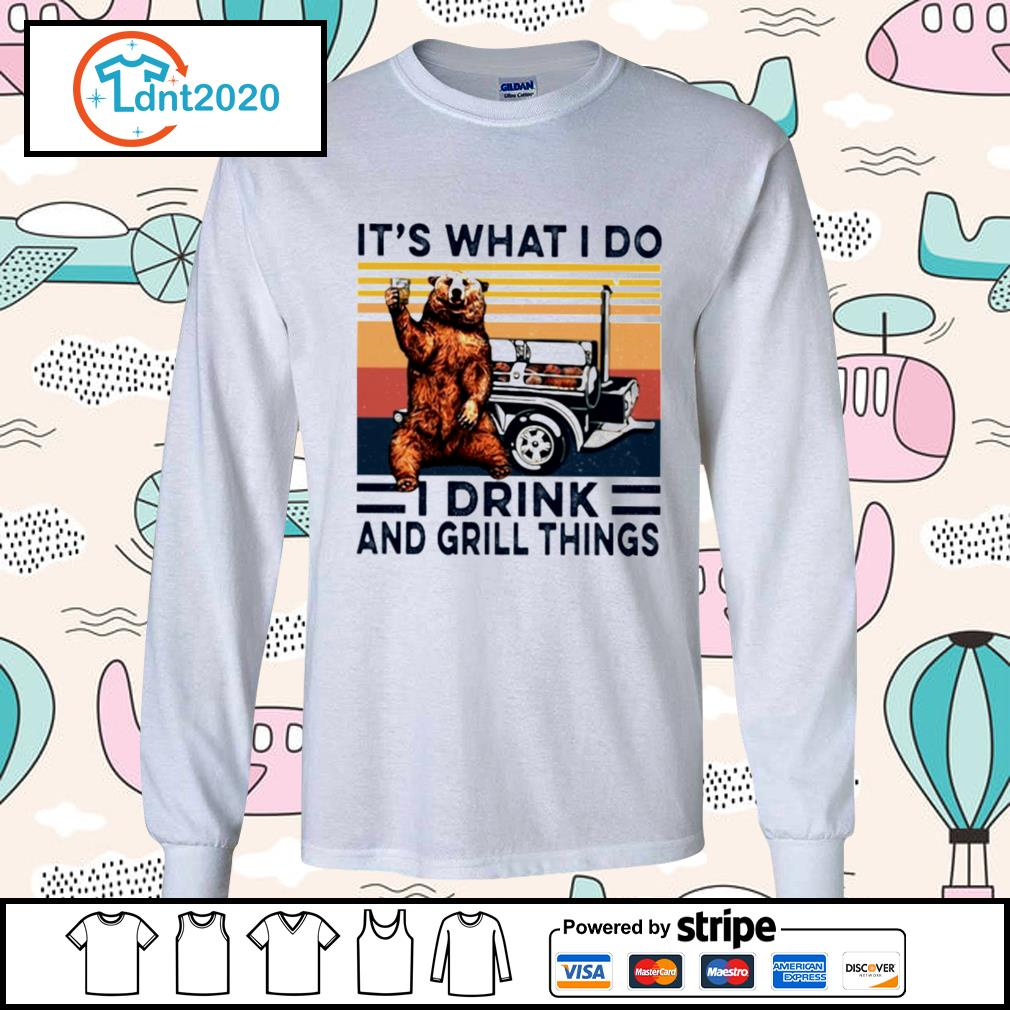 Bear it's what I do I drink and grill things vintage s longsleeve-tee