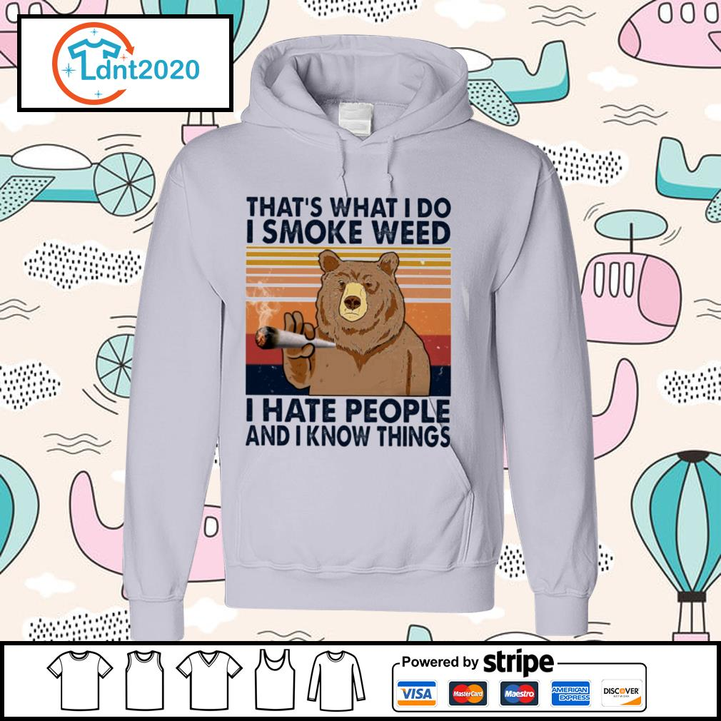 Bear that's what I do I smoke weed I hate people and know things vintage s hoodie
