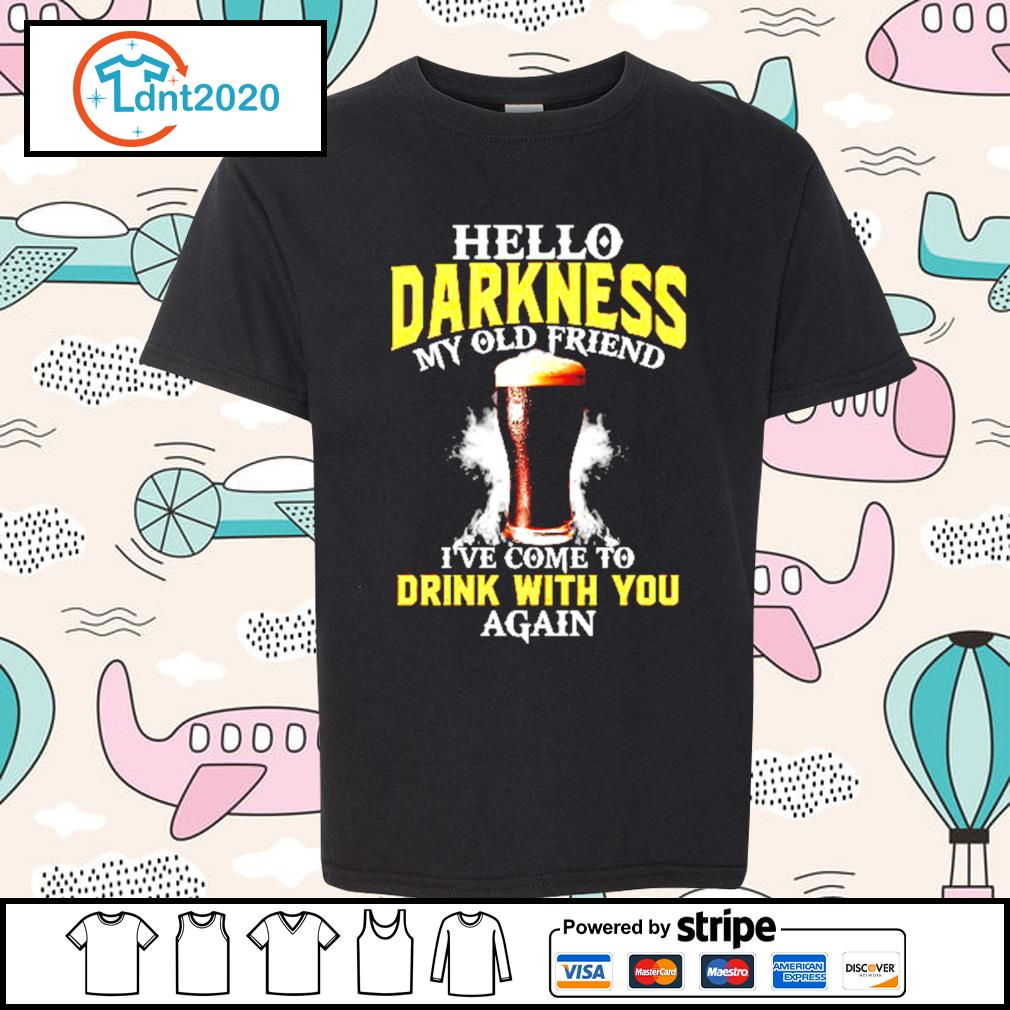 Beer Hello Darkness my old friend I've come to drink with you again s youth-tee