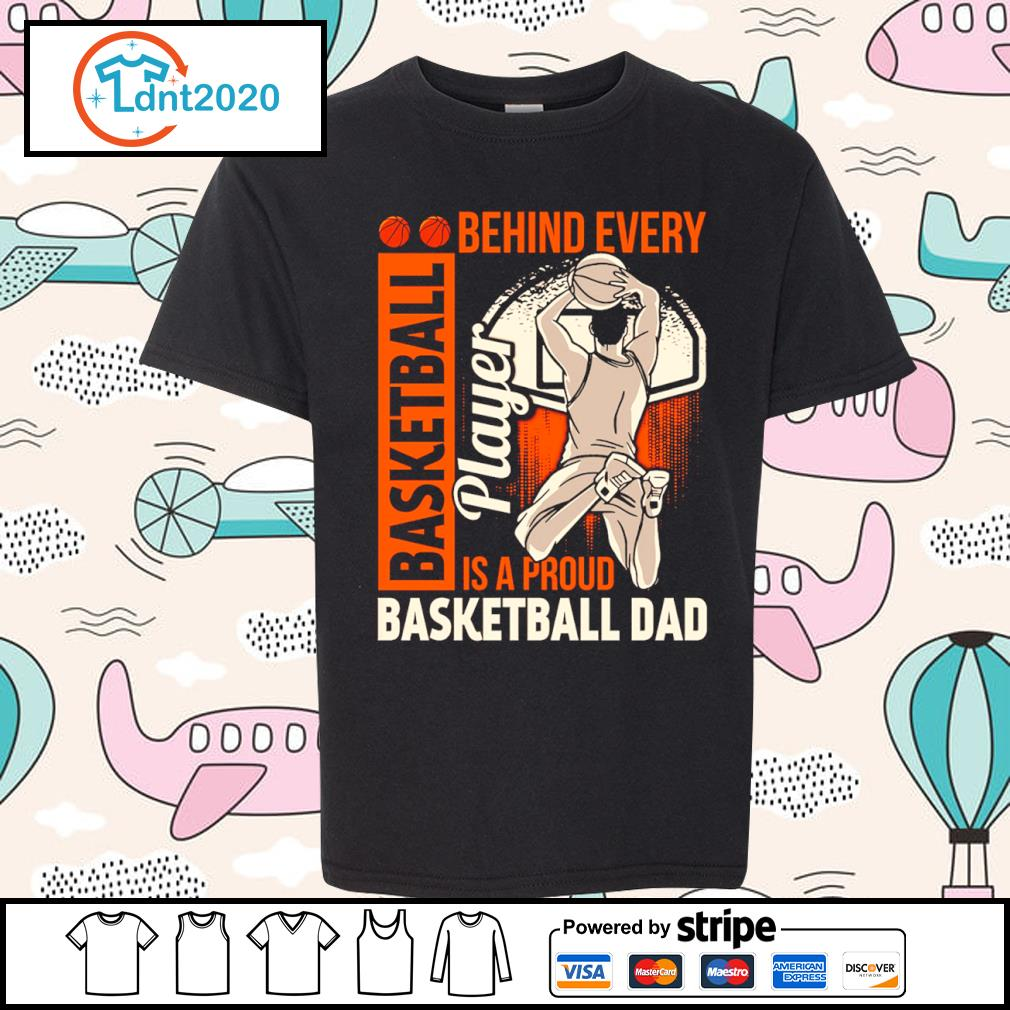 Behind every basketball player is a proud basketball dad s youth-tee