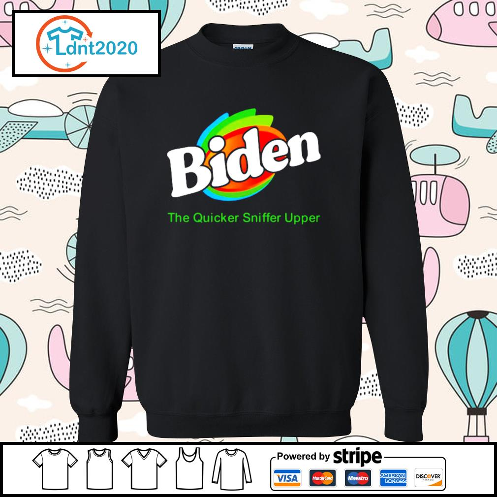 Biden The Quicker Sniffer Upper s sweater