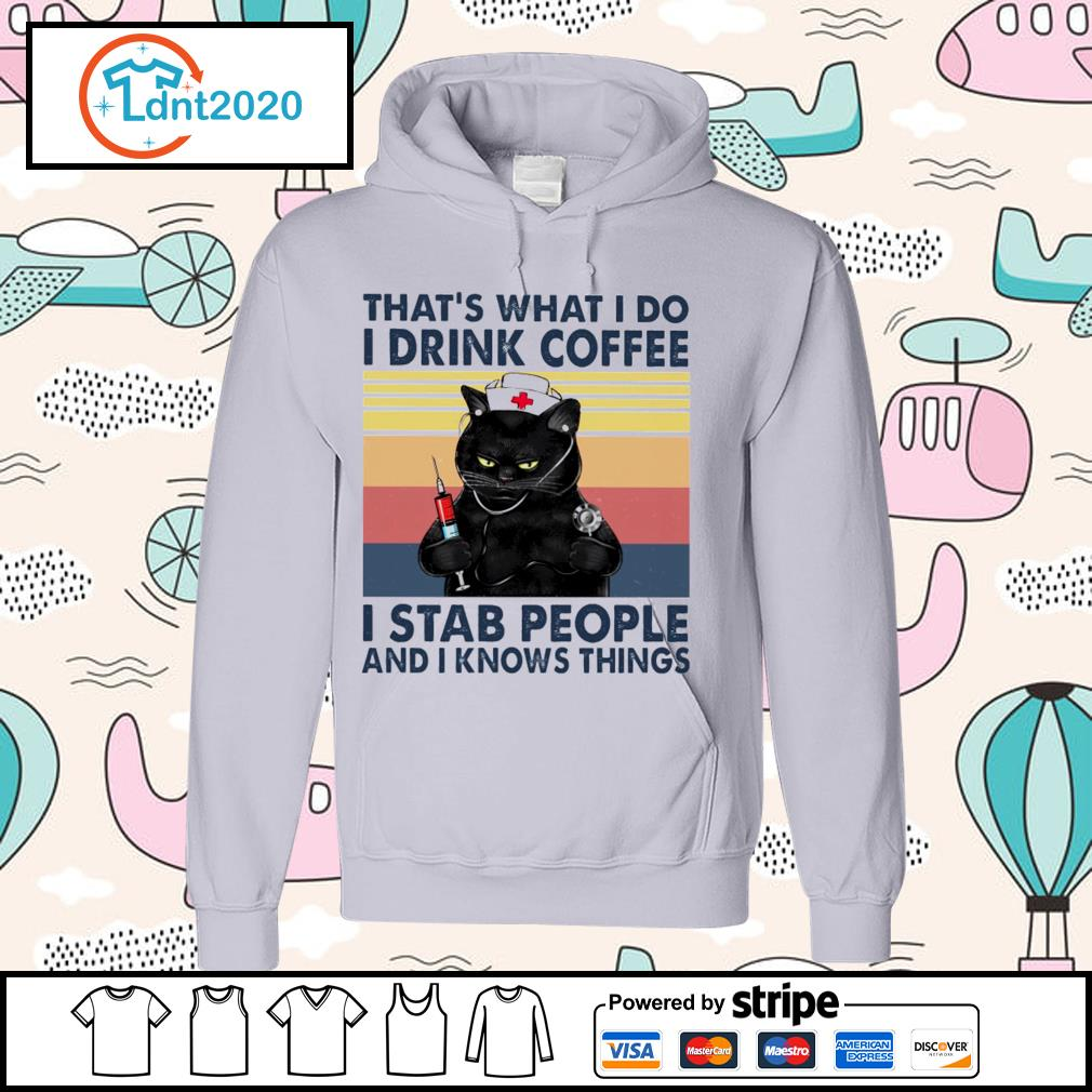 Black cat that's what I do I drink coffee I stab people and I knows things vintage s hoodie