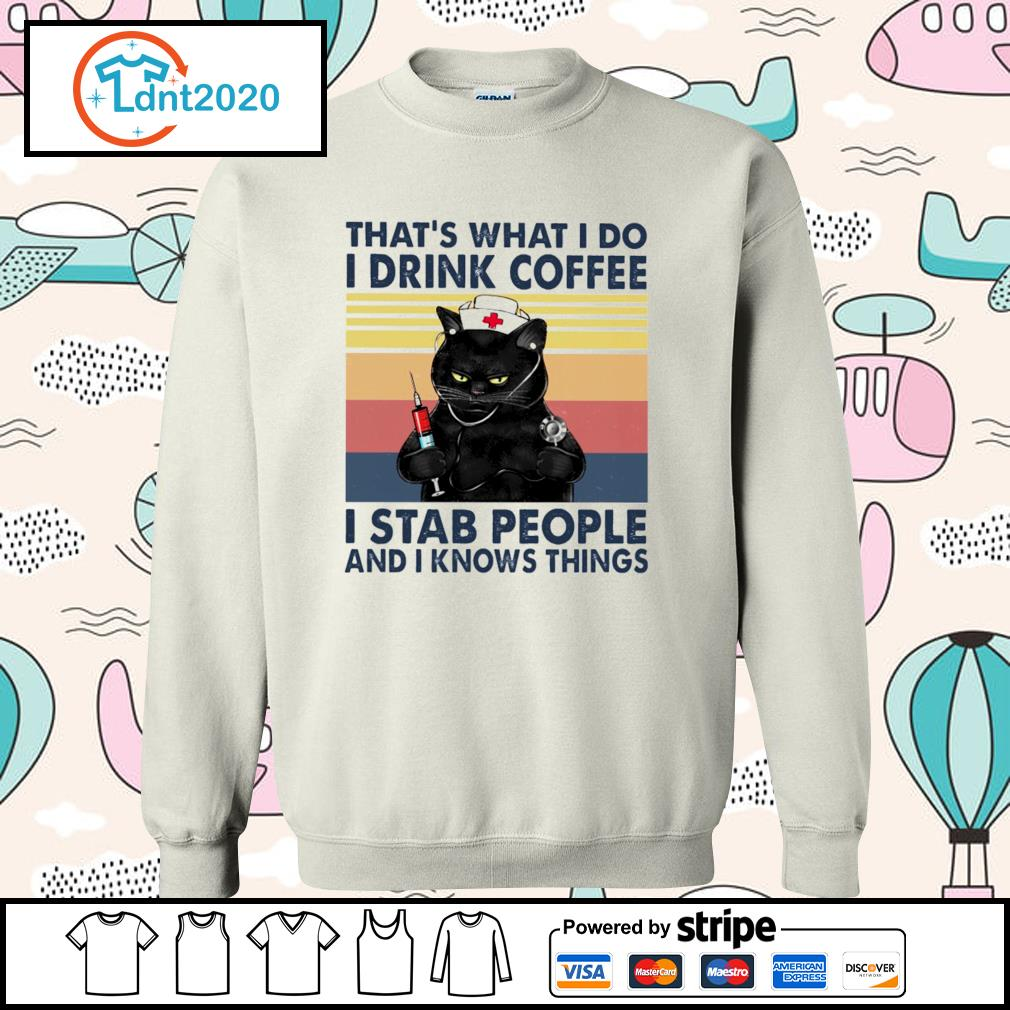 Black cat that's what I do I drink coffee I stab people and I knows things vintage s sweater