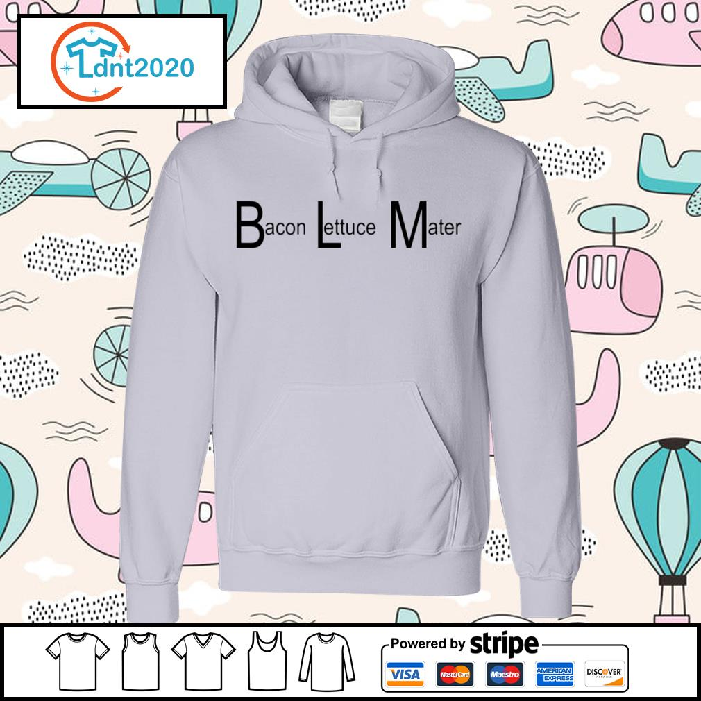 BLM Bacon Lettuce Mater s hoodie