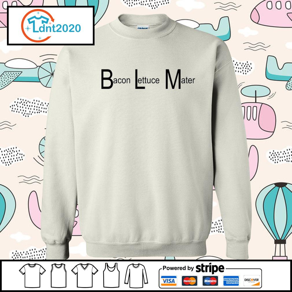 BLM Bacon Lettuce Mater s sweater