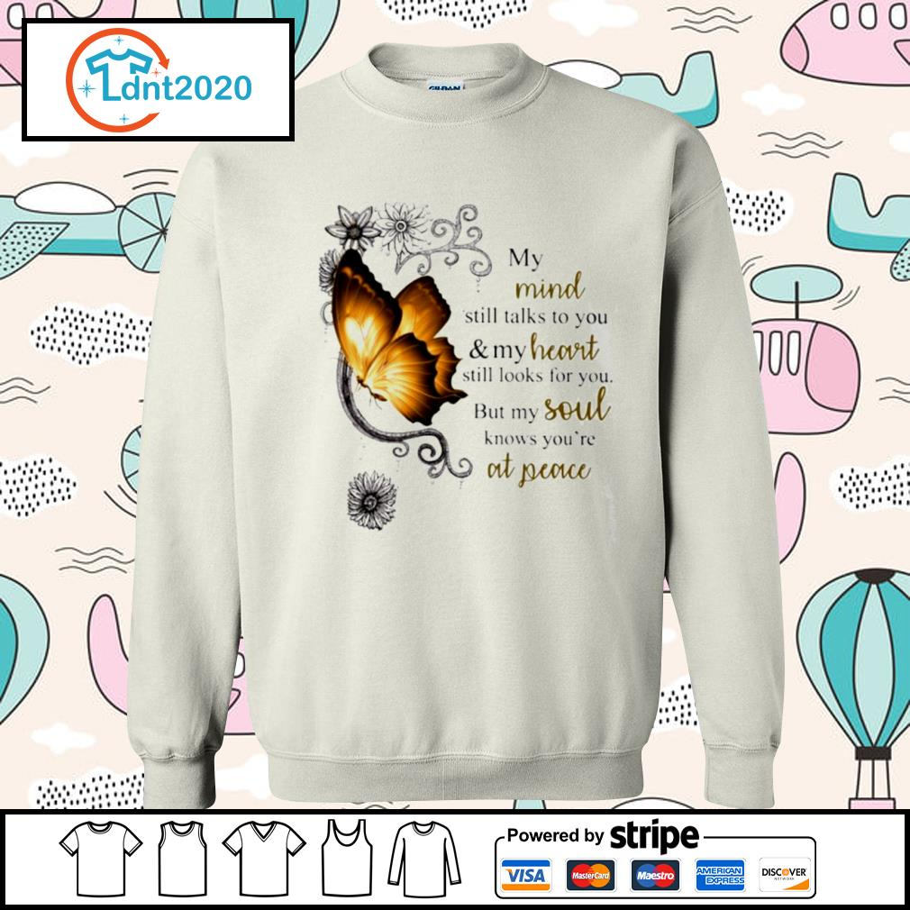Butterfly my mind still talks to you and my heart still looks for you s sweater