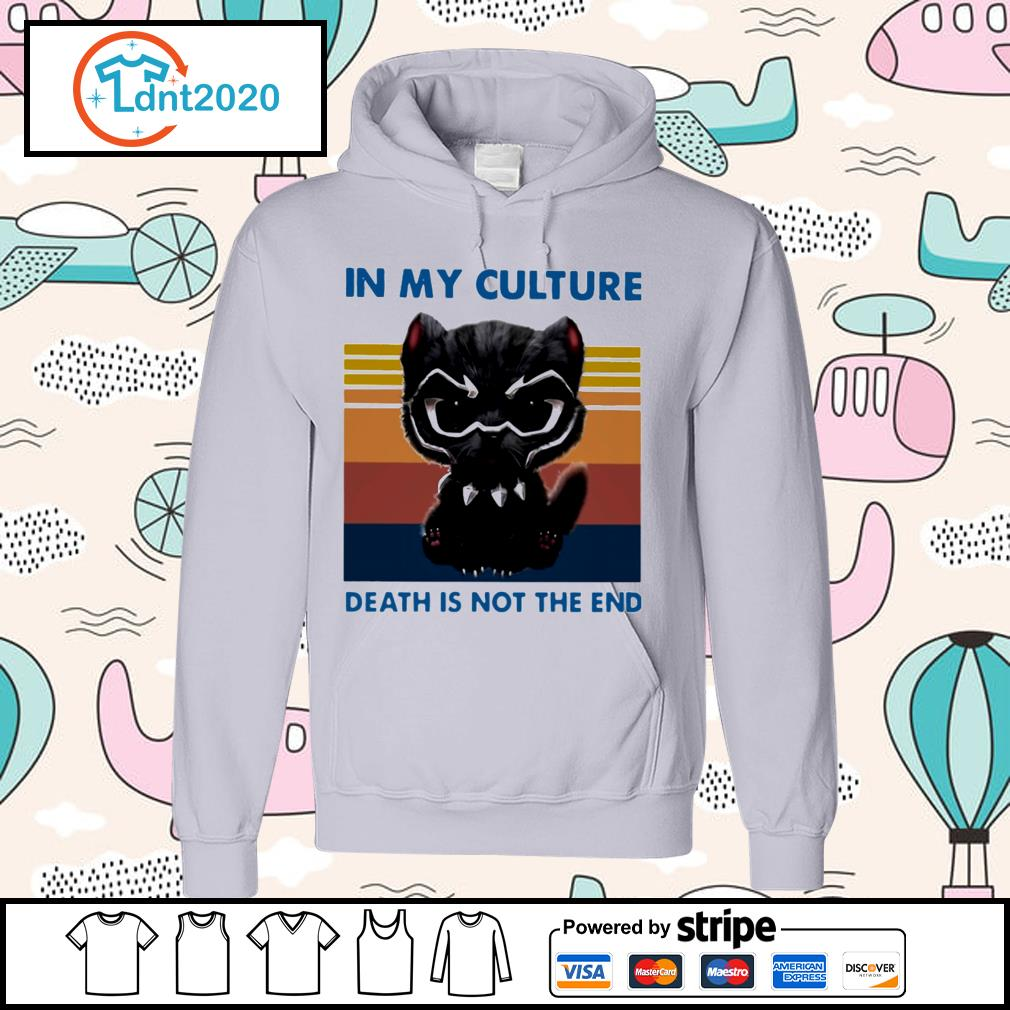 Cat black panther in my culture death is not the end vintage s hoodie
