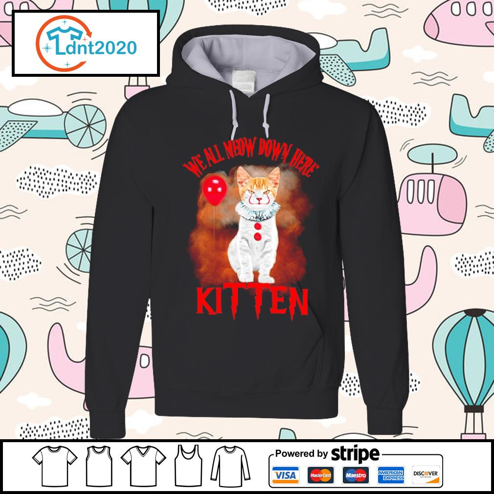 Cat Pennywise we all meow down here kitten s hoodie