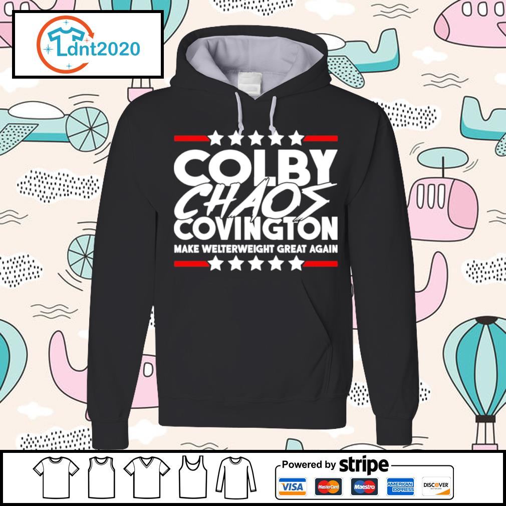 Colby Chaos Covington make welterweight great again s hoodie