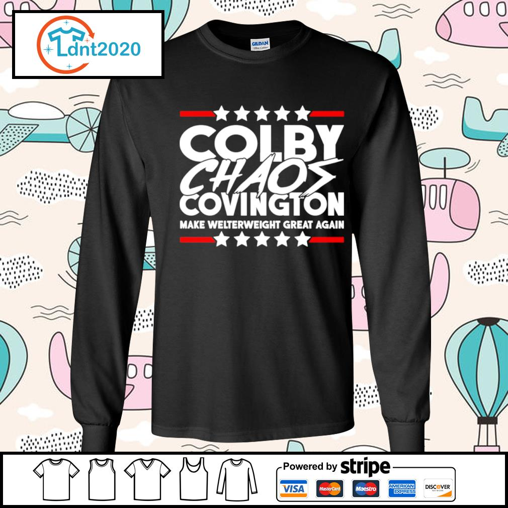 Colby Chaos Covington make welterweight great again s longsleeve-tee