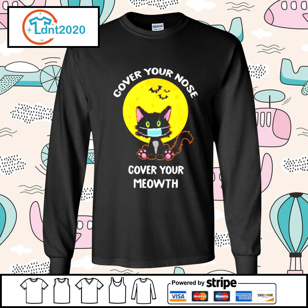 Cover your nose cover your meowth halloween s longsleeve-tee