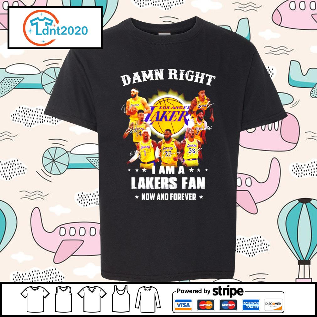 Damn right I am a Los Angeles Lakers fan now and forever signatures s youth-tee