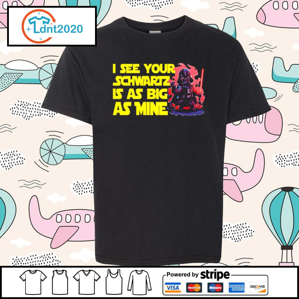Darth Vader I see your schwartz is as big as mine s youth-tee