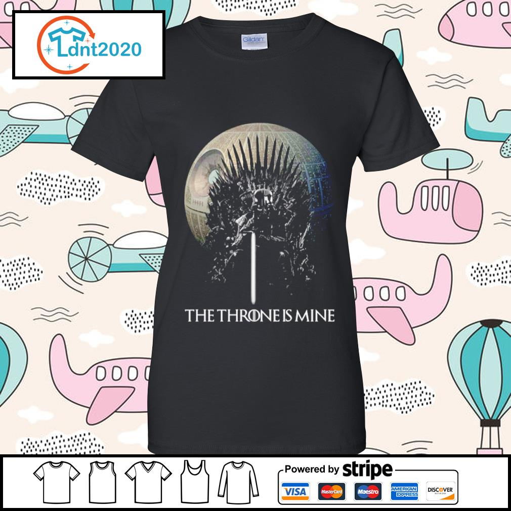 Darth Vader the Throne is mine s ladies-tee