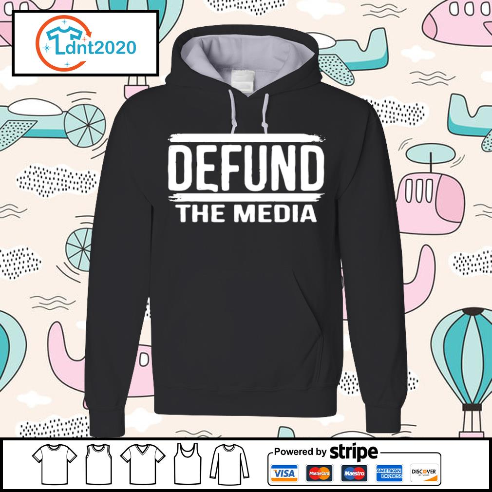 Defund the media s hoodie