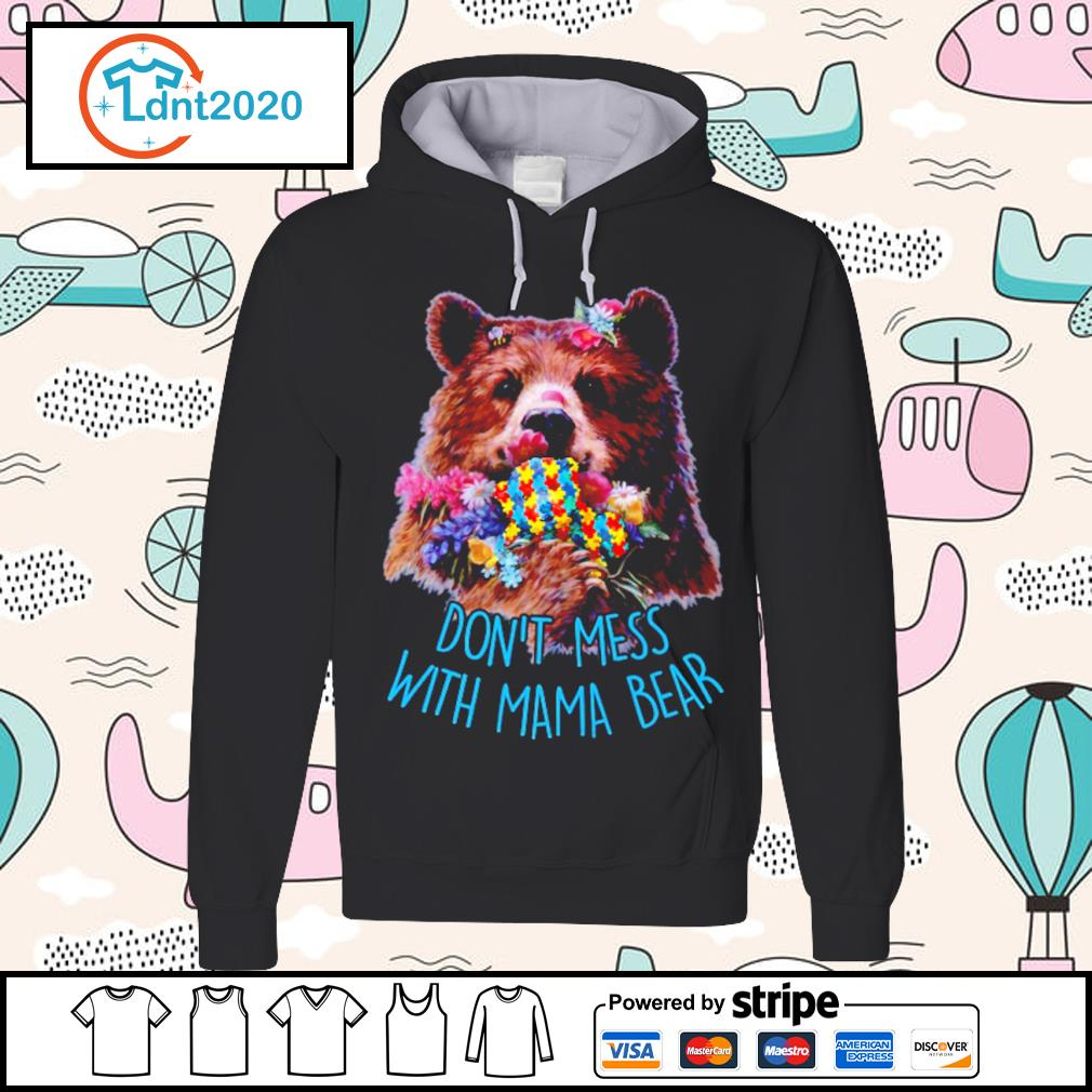 Don't mess with mama bear s hoodie
