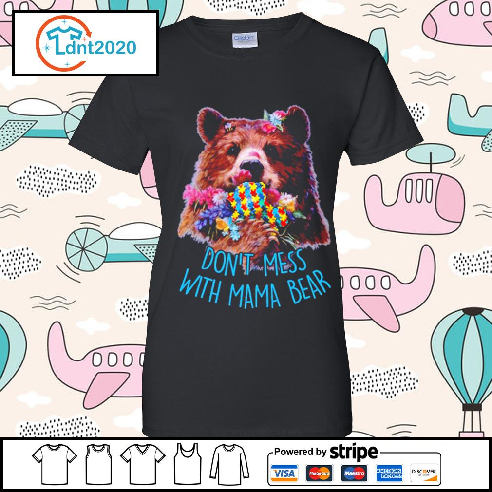 Don't mess with mama bear s ladies-tee