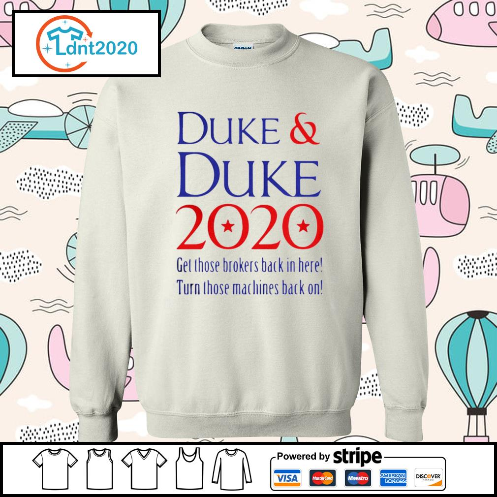 Duke and Duke 2020 get those brokers back in here turn those machines back on s sweater