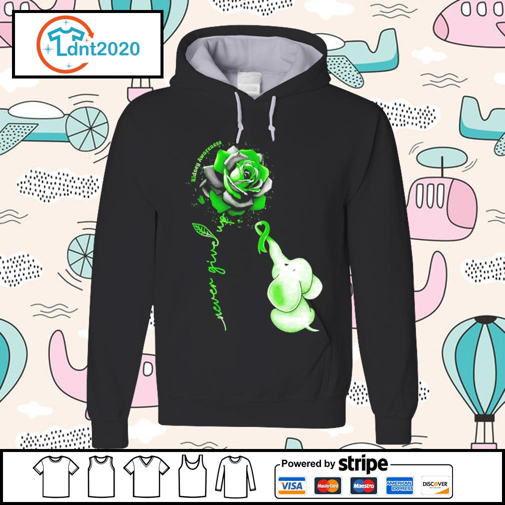 Elephant never give up Kidney Awareness s hoodie