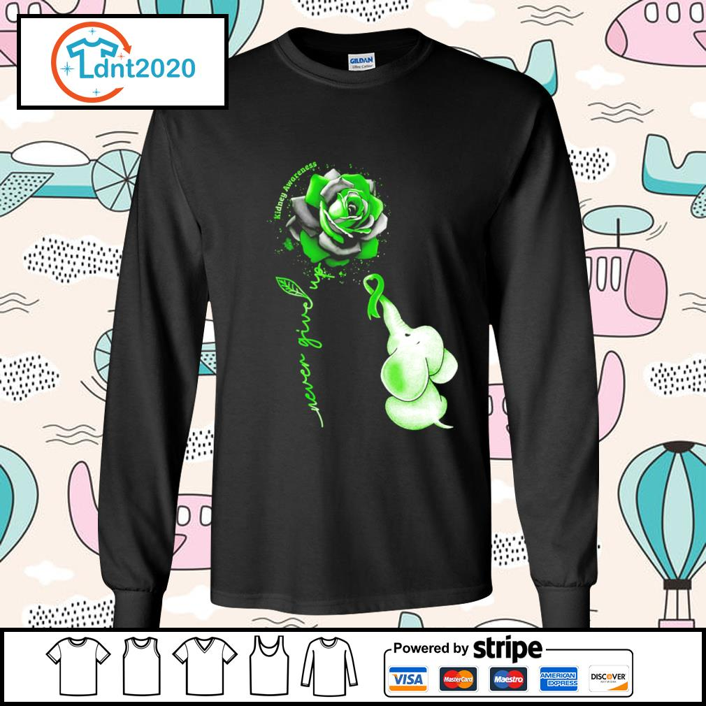 Elephant never give up Kidney Awareness s longsleeve-tee