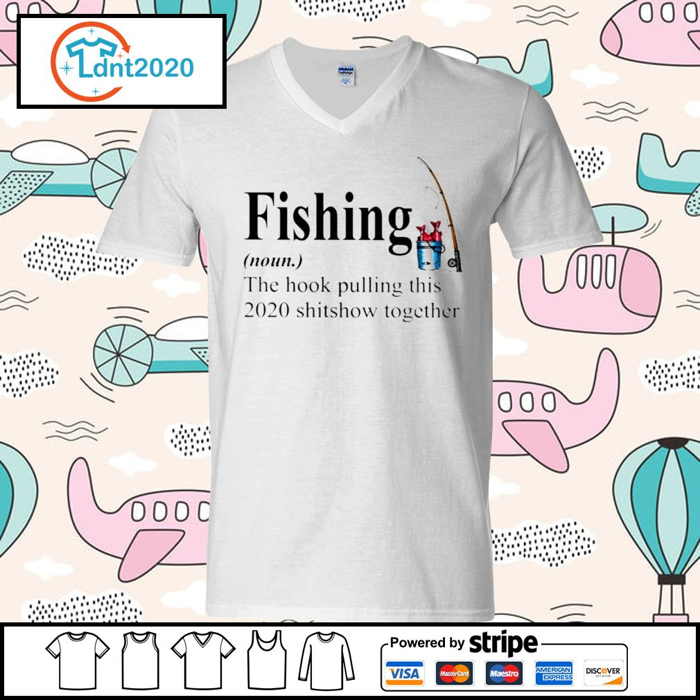 Fishing the hook pulling this 2020 shitsow together s v-neck-t-shirt