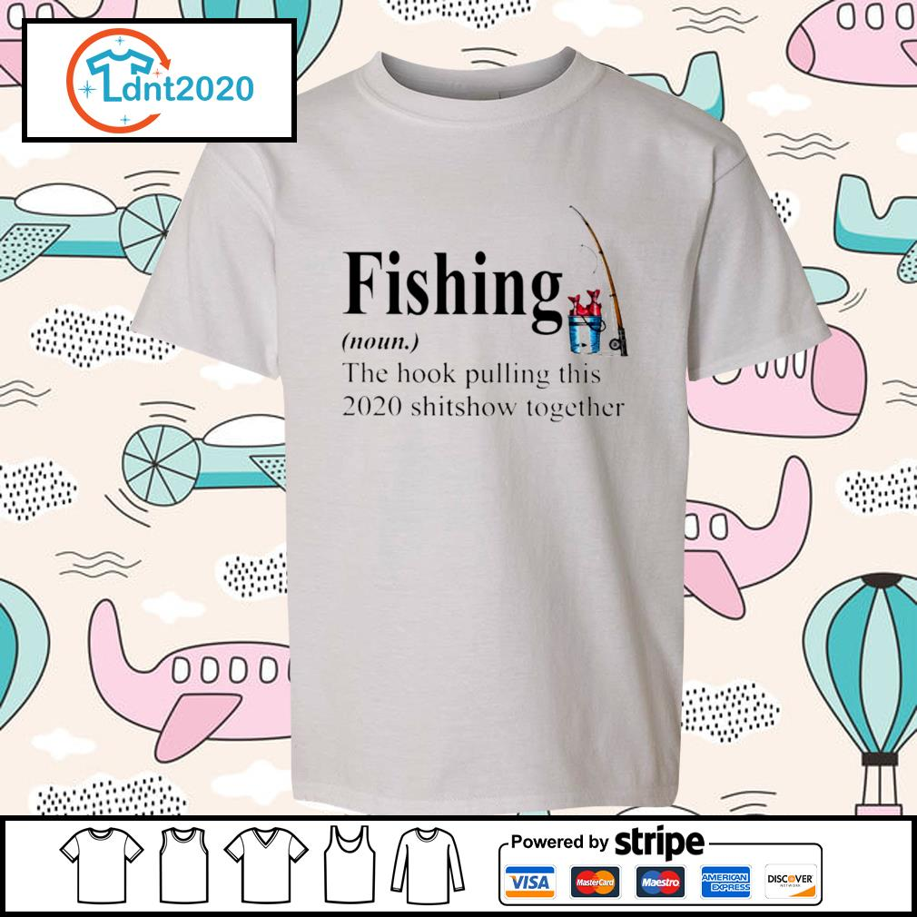 Fishing the hook pulling this 2020 shitsow together s youth-tee