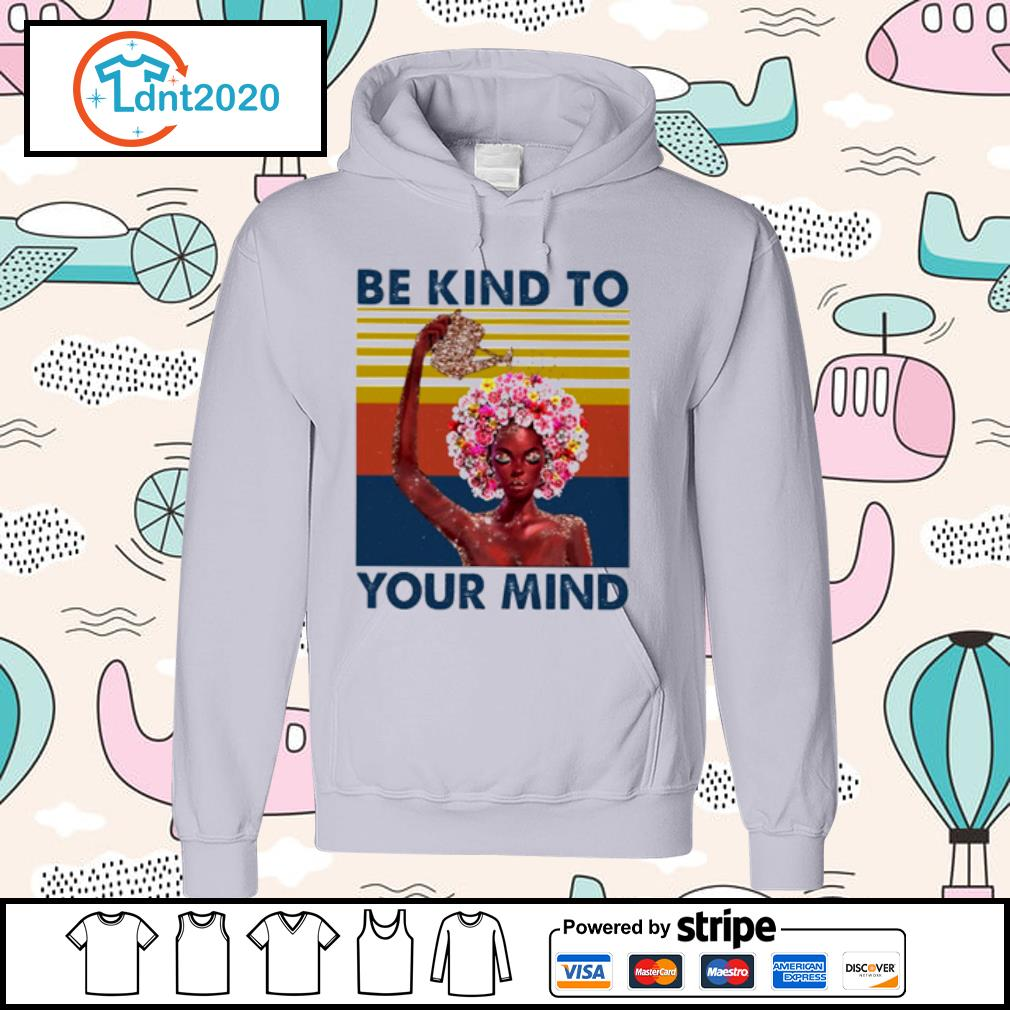 Flower girl be kind to your mind vintage s hoodie