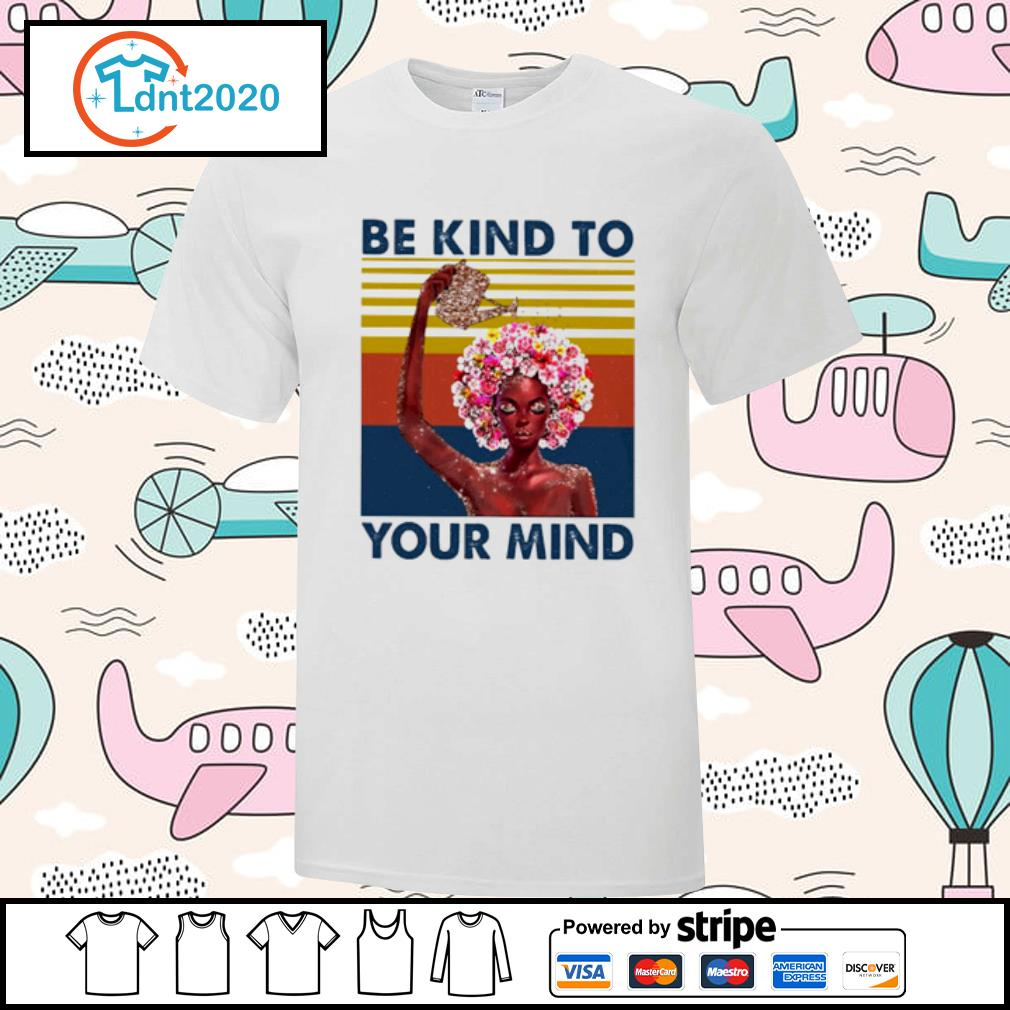 Flower girl be kind to your mind vintage shirt