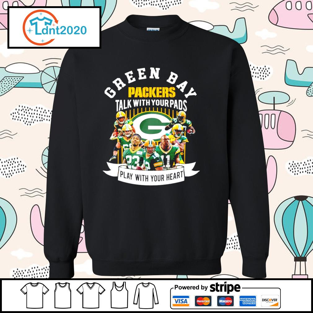 Green Bay Packers talk with your pads play with your heart s sweater