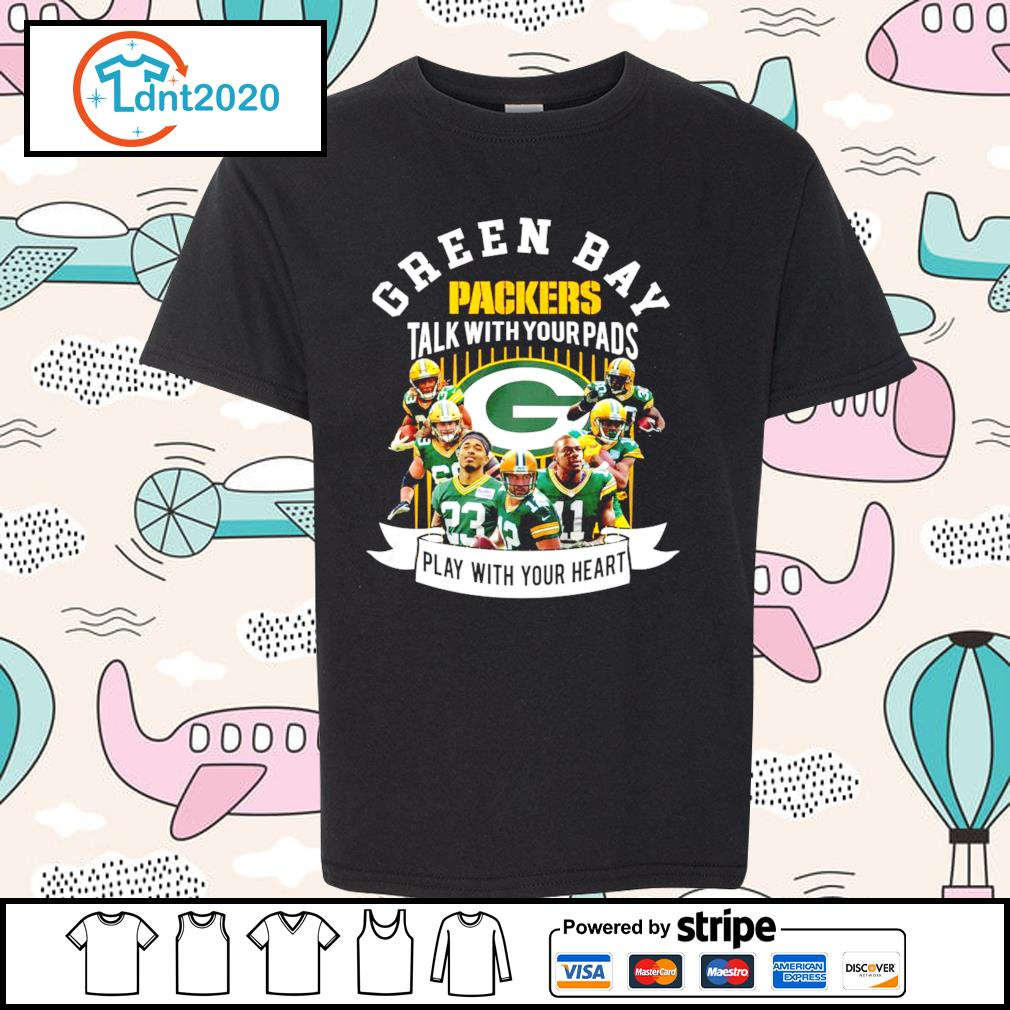 Green Bay Packers talk with your pads play with your heart s youth-tee