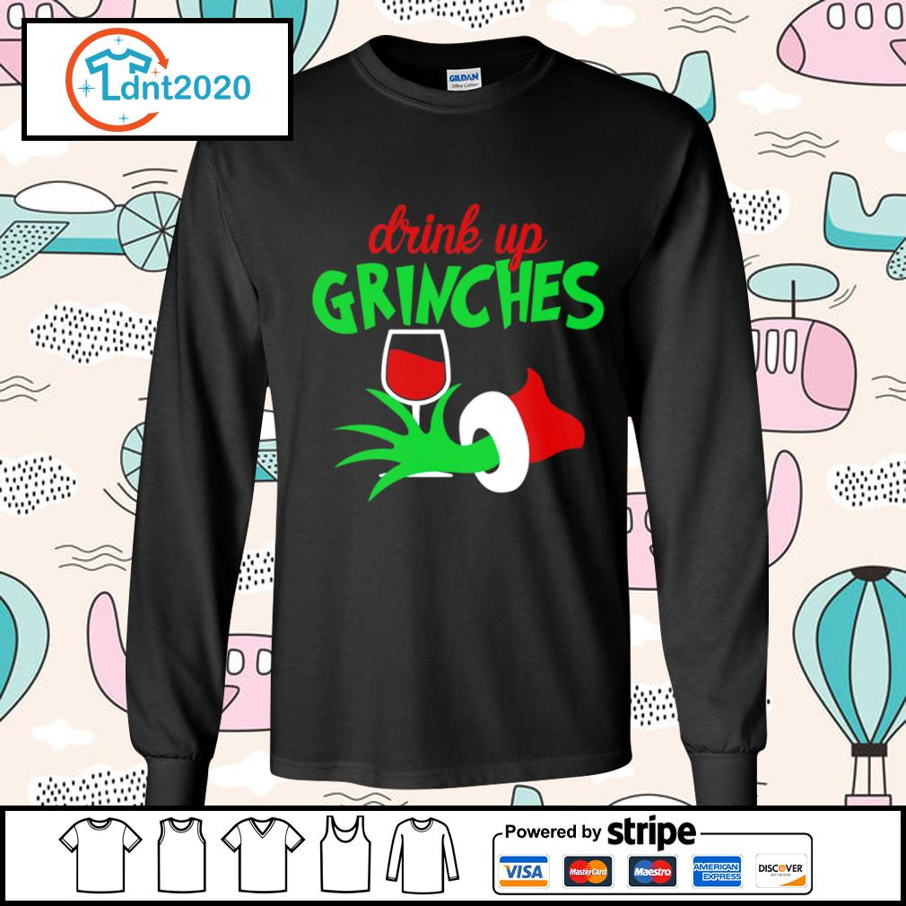 Grinch drink up Grinches glitter wine s longsleeve-tee