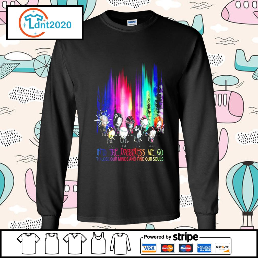 Halloween Horror into the darkness we go to lose our minds and find our souls s longsleeve-tee