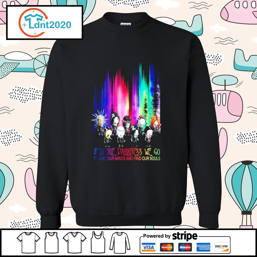 Halloween Horror into the darkness we go to lose our minds and find our souls s sweater