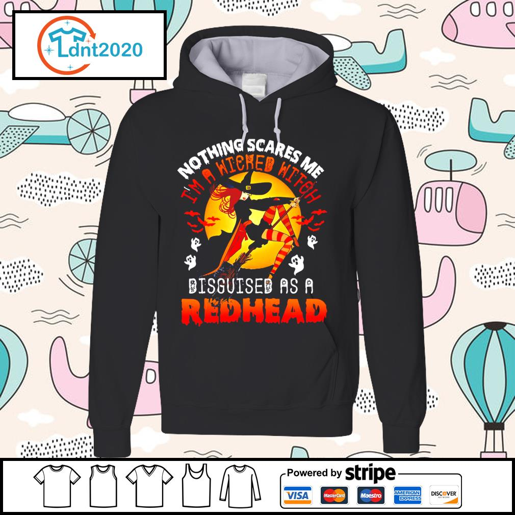 Halloween nothing scares me I'm a Witched witch disguised as a redhead s hoodie