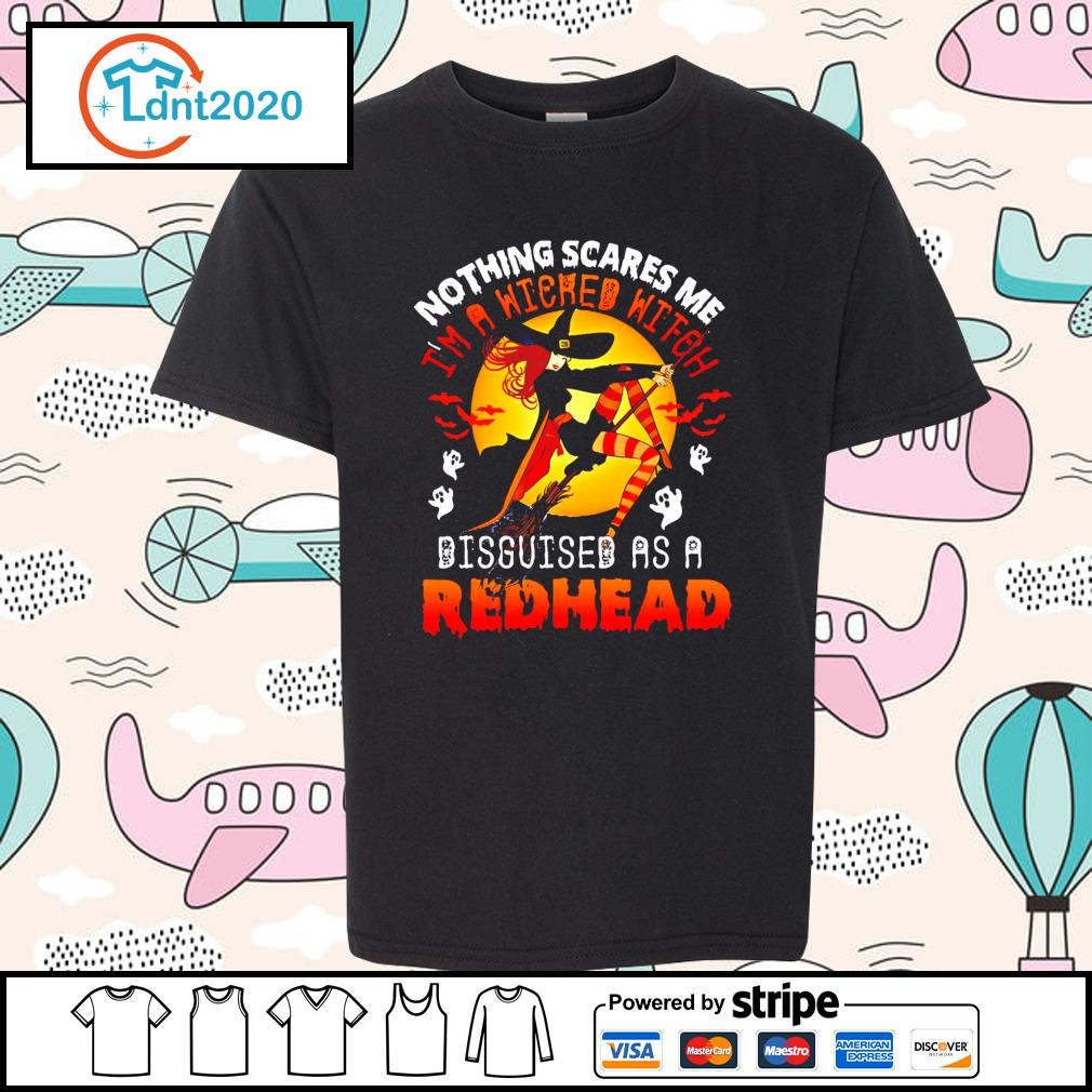 Halloween nothing scares me I'm a Witched witch disguised as a redhead s youth-tee