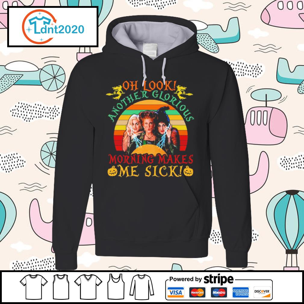 Hocus Pocus oh look another glorious morning makes me sick vintage s hoodie