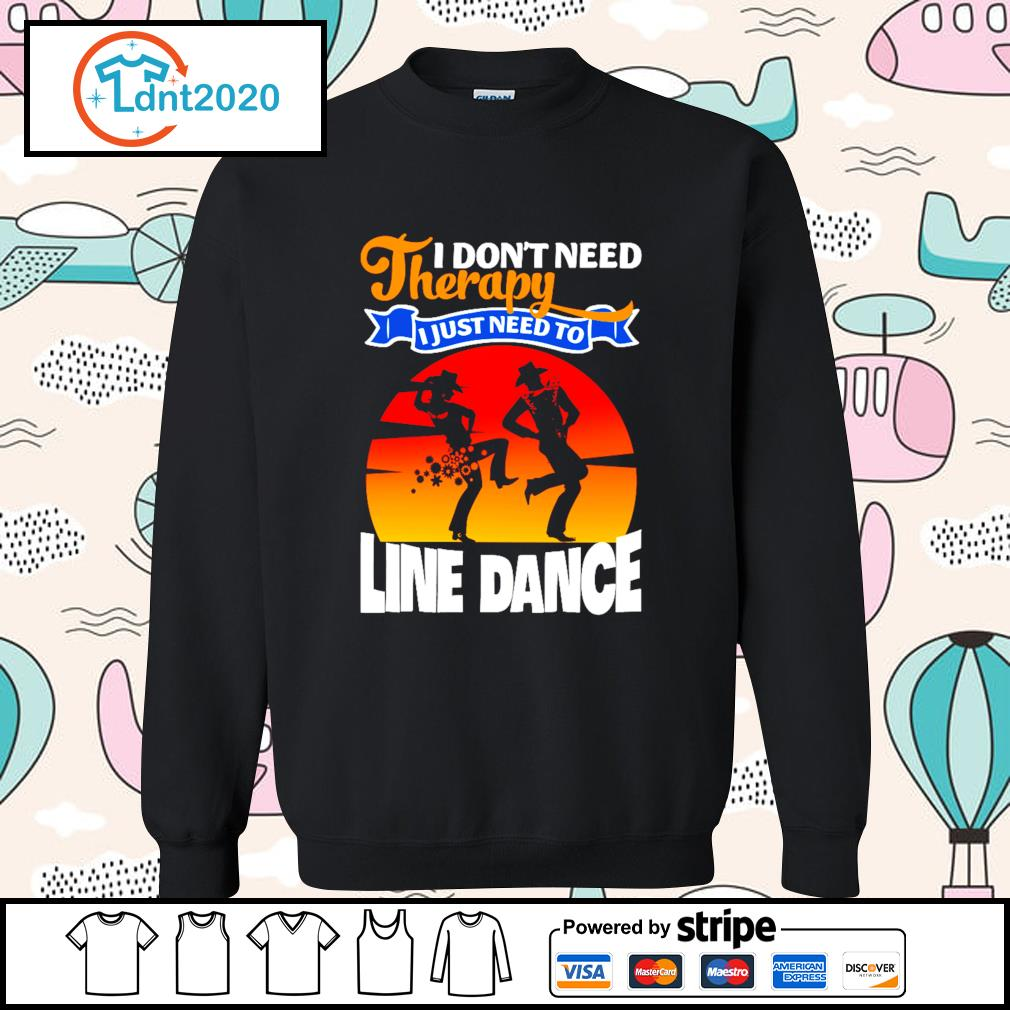 I don't need therapy I just need to line dance s sweater